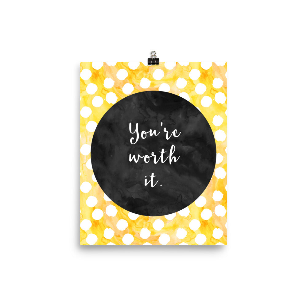 You're Worth It Inspirational Poster