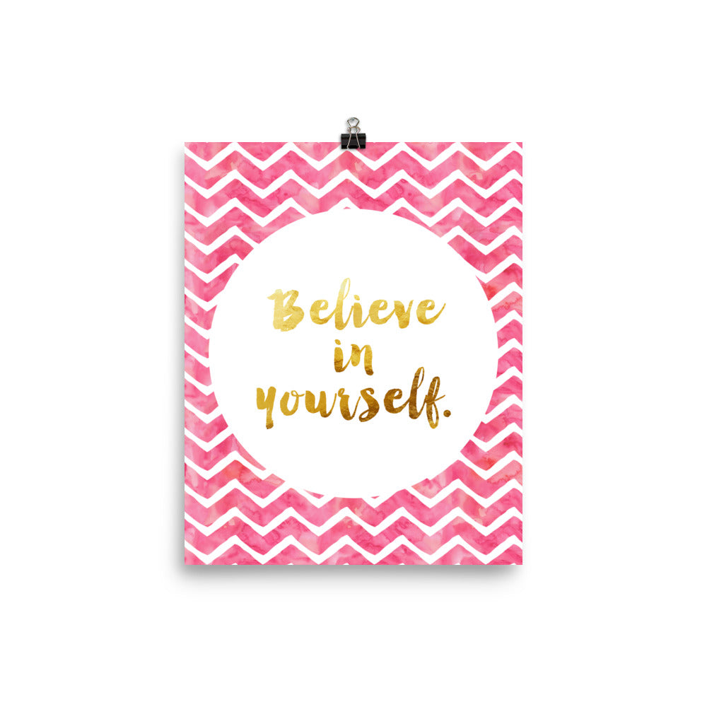 Believe in Yourself Inspirational Poster