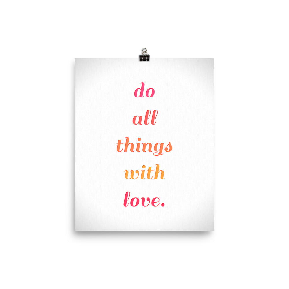 Do All Things with Love Inspirational Poster