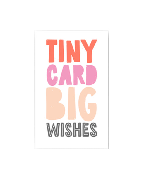 Tiny Card Big Wishes - MINI