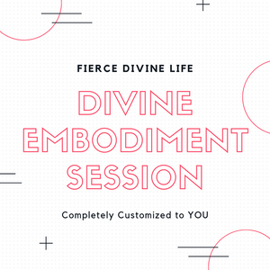 Divine Embodiment Private Session