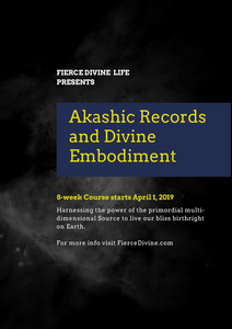 Akashic Records and Divine Embodiment: 8 Week Course, Spring 2019