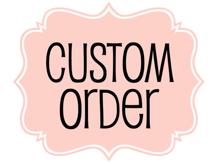 Custom Order for Kerri
