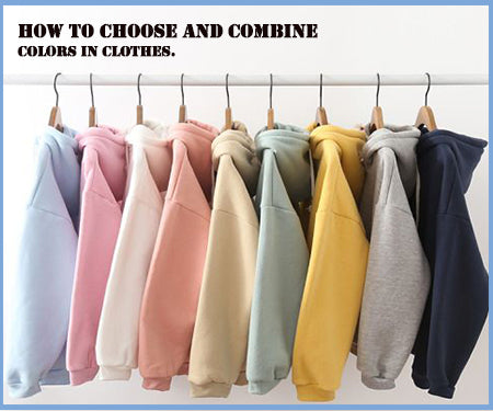 How to choose and combine colors in clothes.