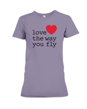 Love the way you fly |Woman's T-Shirt| SkyUp™