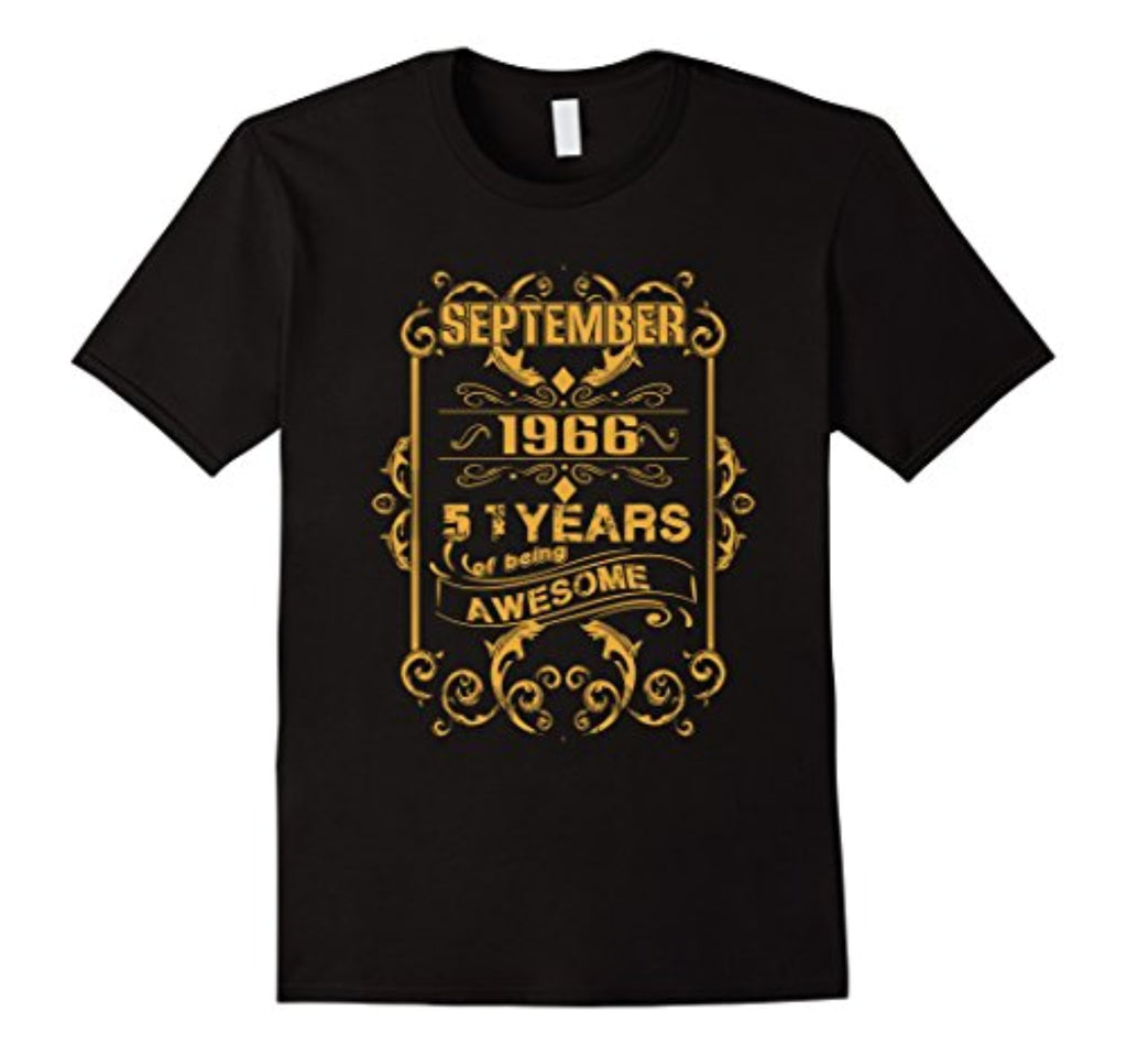 51 years of being awesome - born in september 1966 tshirt