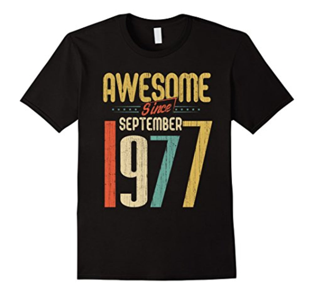 awesome since september 1977 t-shirt funny 40th birthday tee