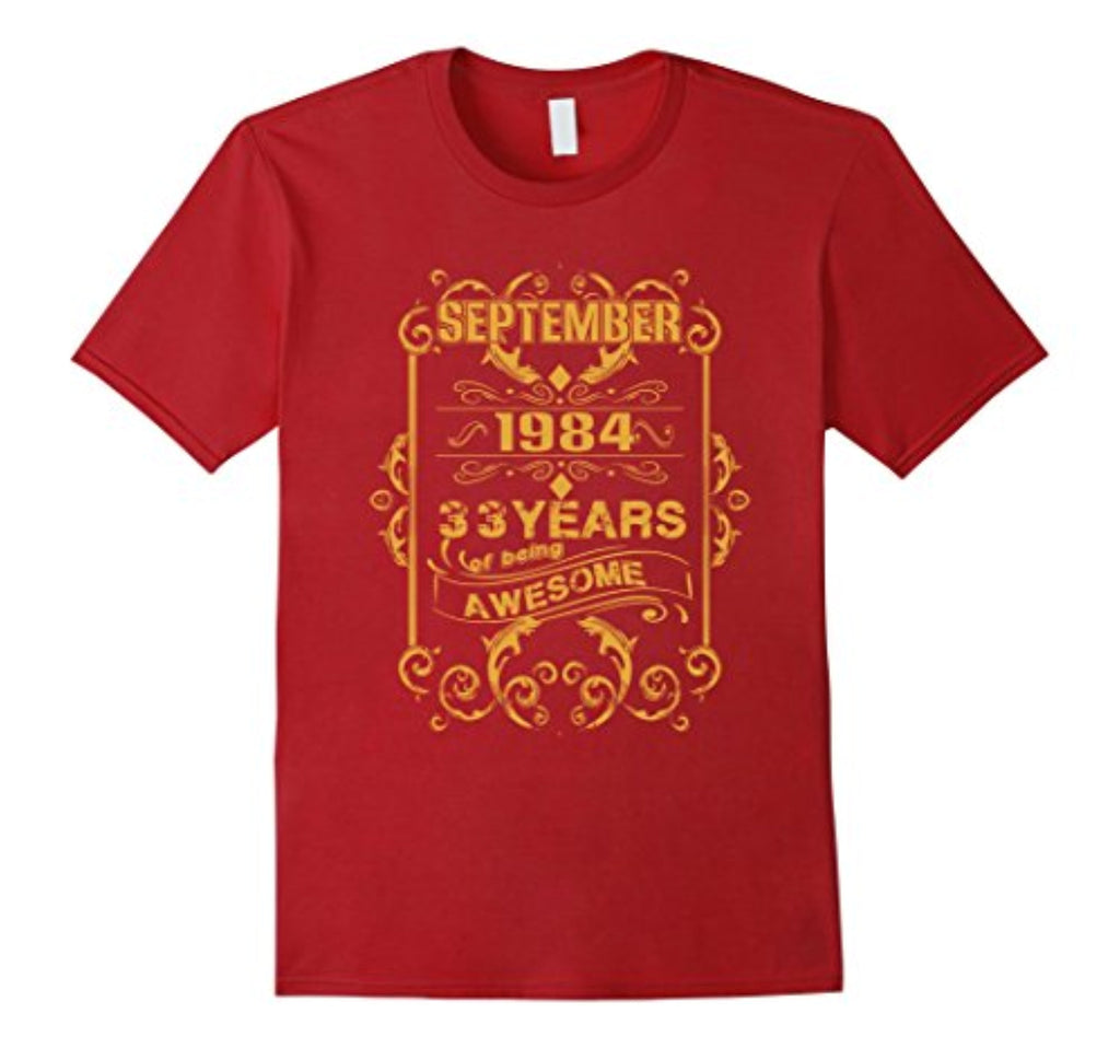 33 years of being awesome - born in september 1984 tshirt