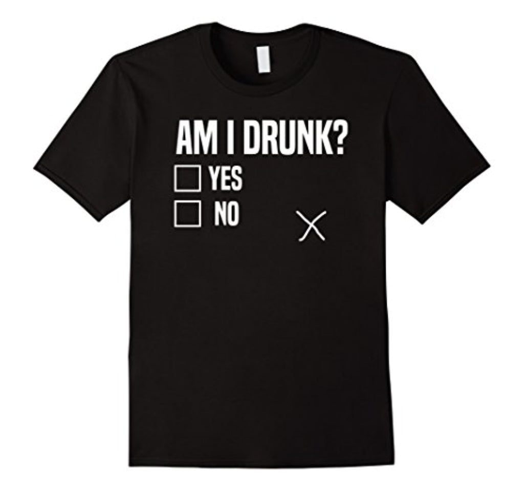 am i drunk? yes no - funny drinking bachelor party t-shirt