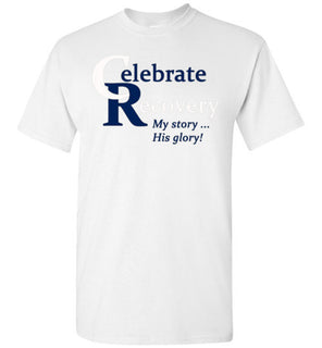 Celebrate Recovery My Story His Glory T Shirt