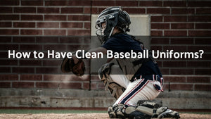 How To Have Clean Baseball Uniforms For Your Child