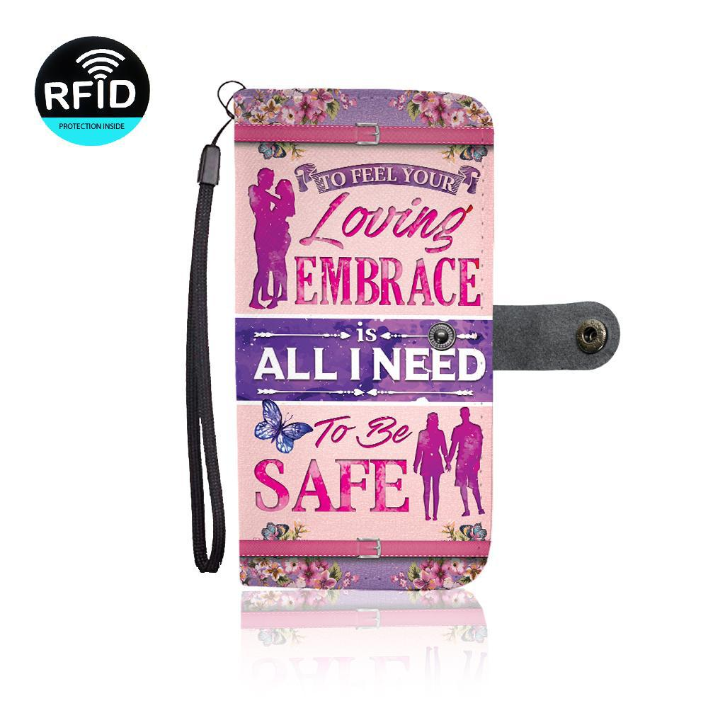 To My Wife: To Feel Your Loving Embrace Is All I Need To Be Safe (Wallet Phone Case)