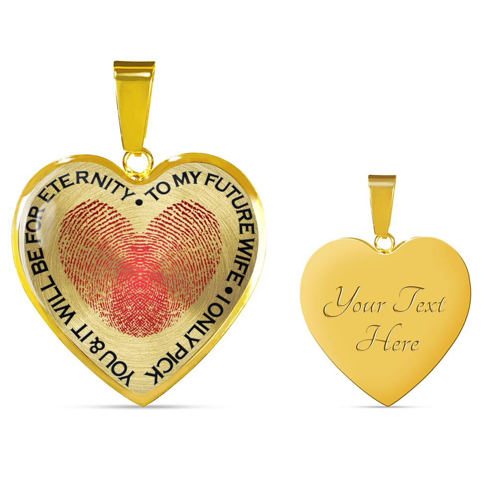 To My Future Wife - I Only Pick You & It Will Be For Eternity (Real 18k Gold Finish)
