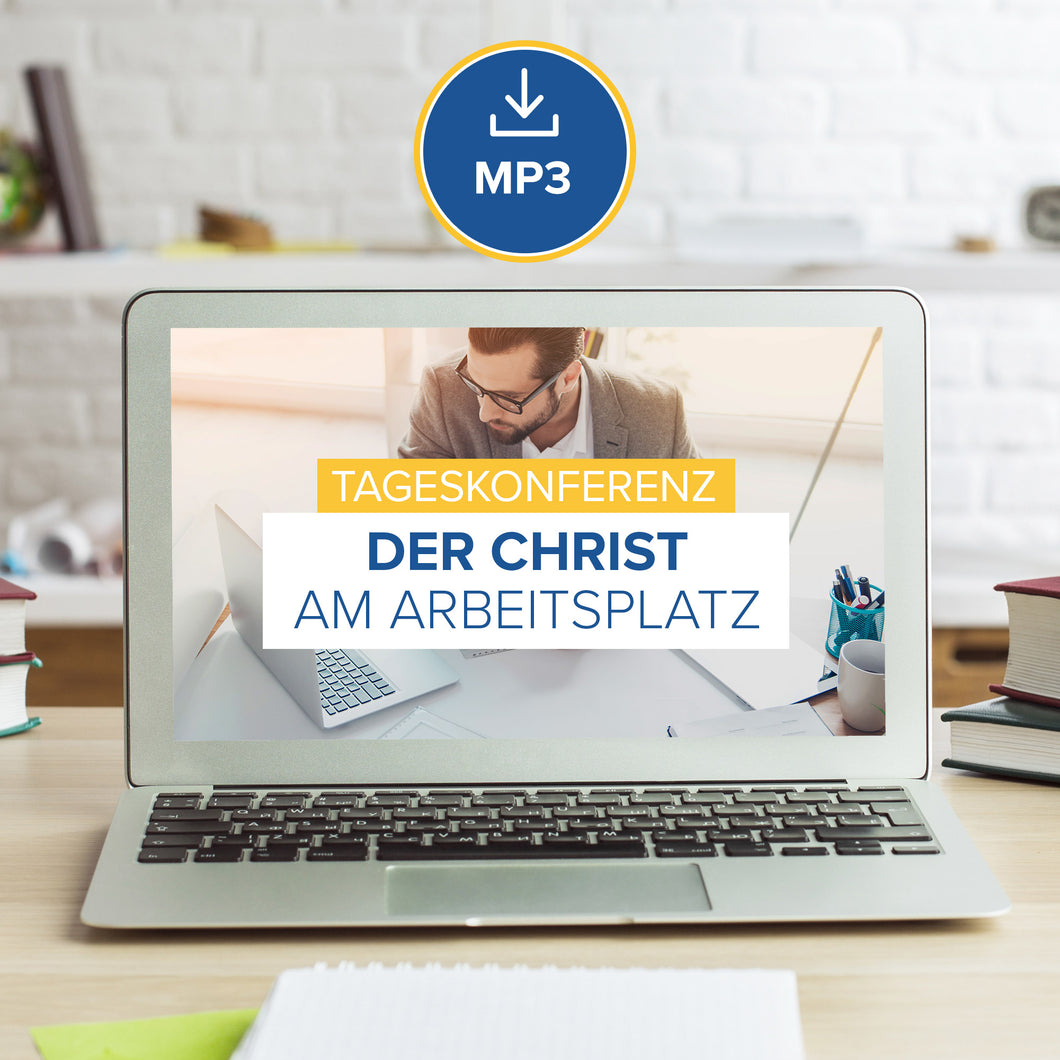 Der Christ am Arbeitsplatz - Tagesseminar 2017 (MP3 Download)
