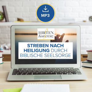 Hirtenkonferenz 2015 - Streben nach Heiligung durch biblische Seelsorge (MP3 Download)