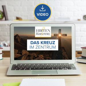 Hirtenkonferenz 2014 - Das Kreuz im Zentrum (Video Stream & Download)