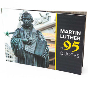 Martin Luther in 95 Quotes