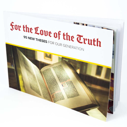 For the love of the Truth illustrated Booklet - 95 new Theses
