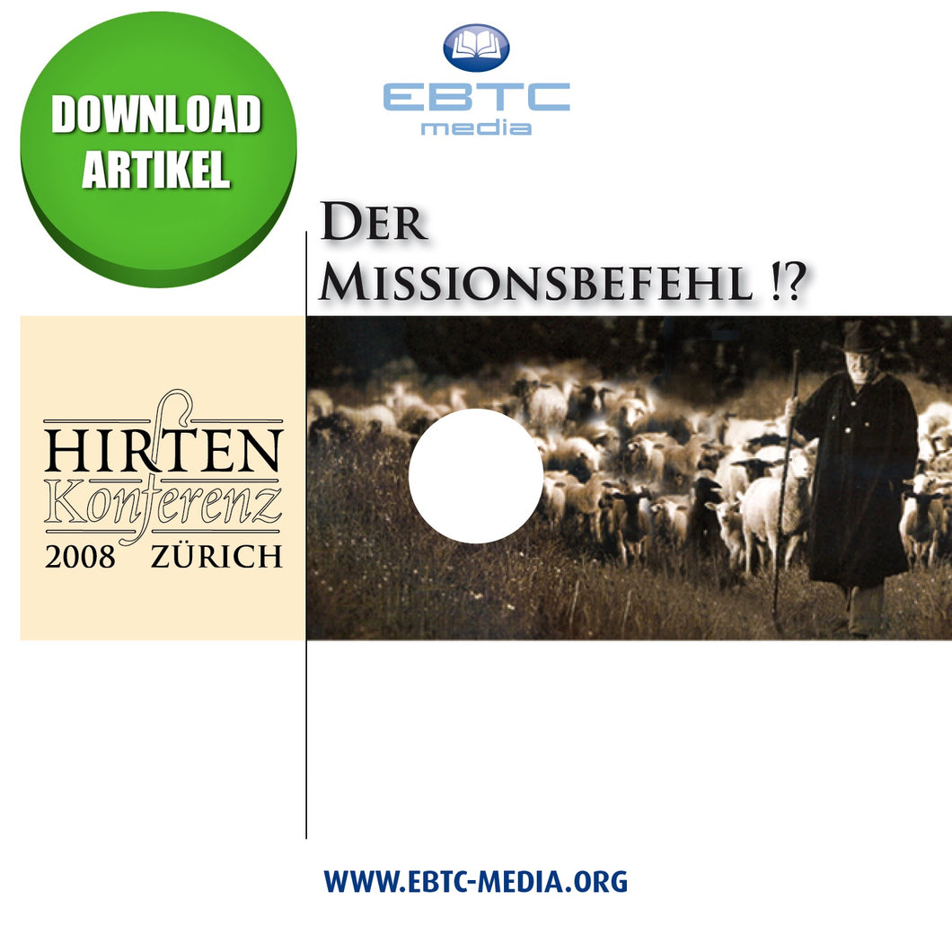 Hirtenkonferenz 2008 - Der Missionsbefehl!? (MP3 Download)