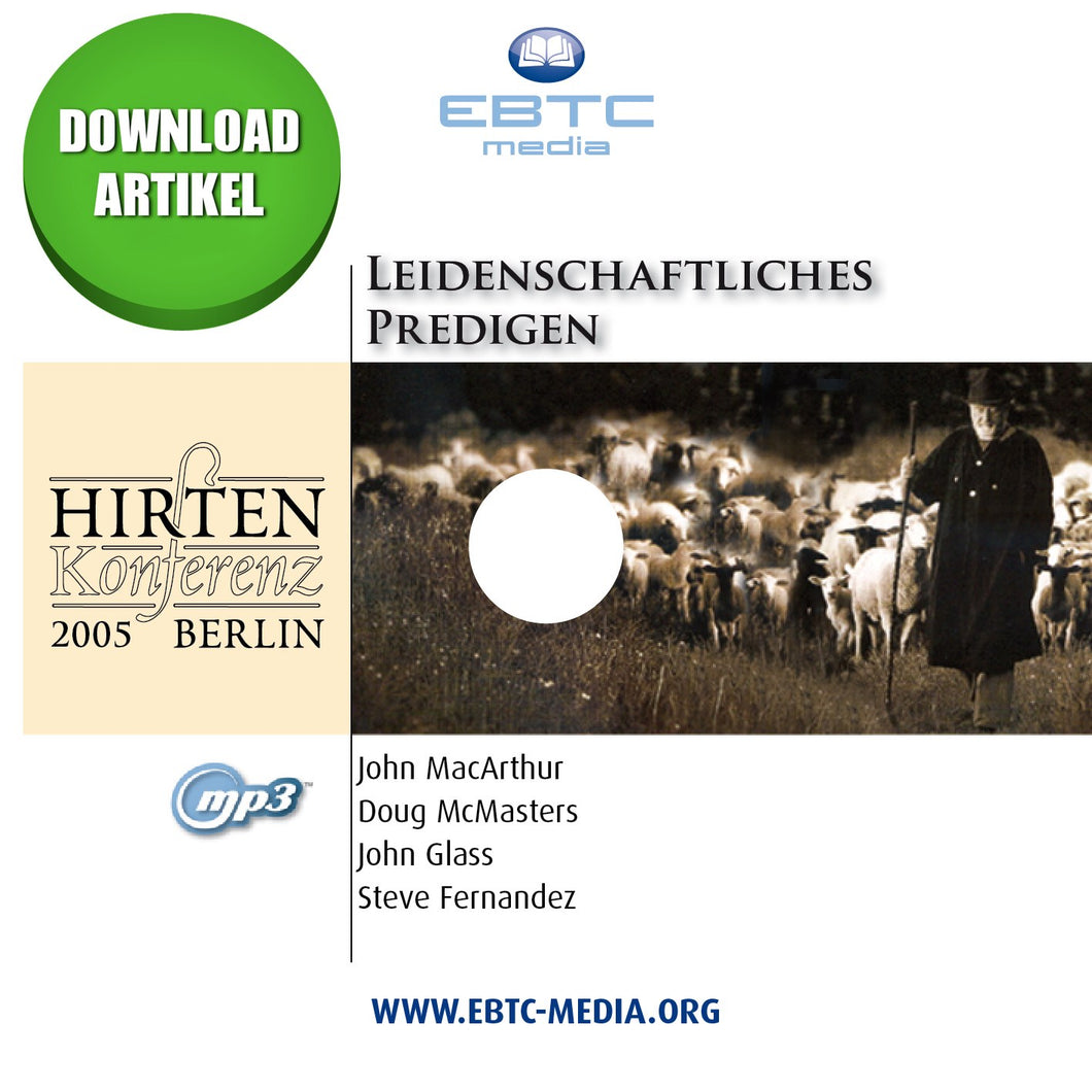 Hirtenkonferenz 2005 - Leidenschaftliches Predigen (MP3 Download)