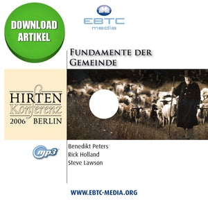 Hirtenkonferenz 2006 - Fundamente der Gemeinde (MP3 Download)