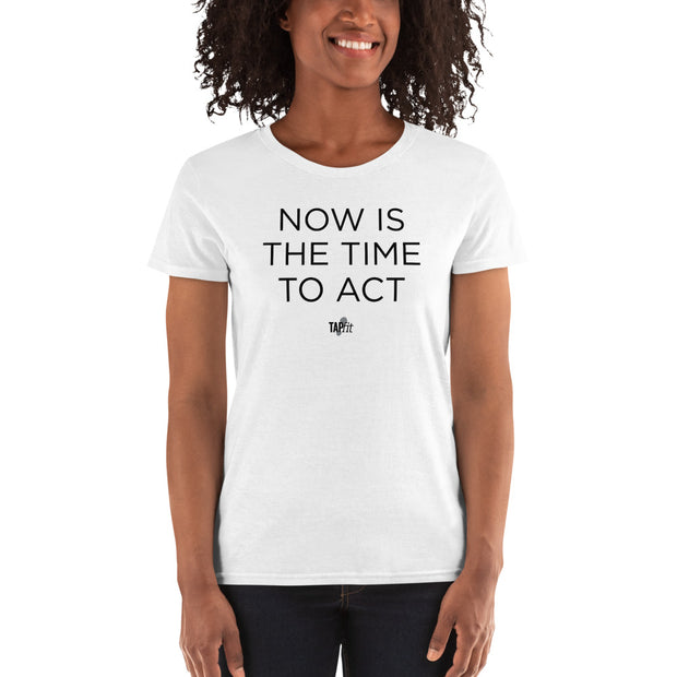 "Women's ""Now Is The Time"" Tee"