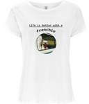 Life is better with a Frenchie, Ladies Tencel Blend T-Shirt