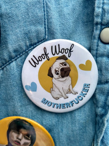 Pin-Back Buttons : Woof Woof Motherfucker