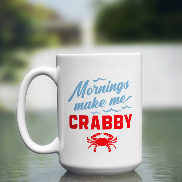 Mornings Make Me Crabby Mug