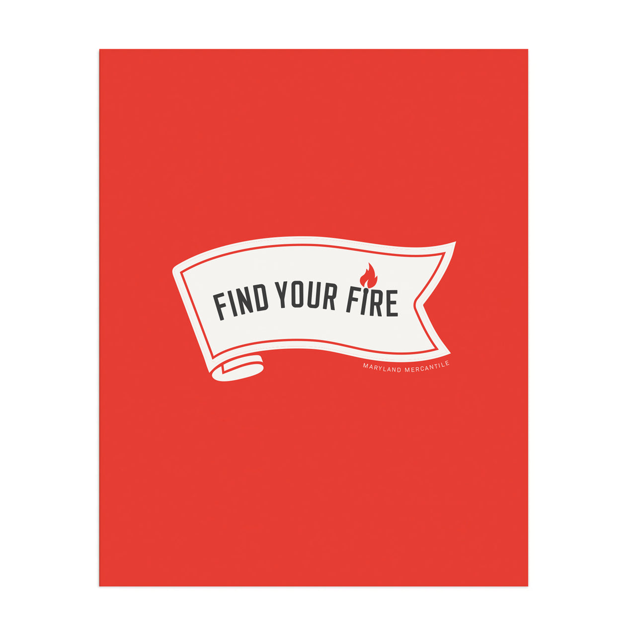 "Find Your Fire - 8""x10"""