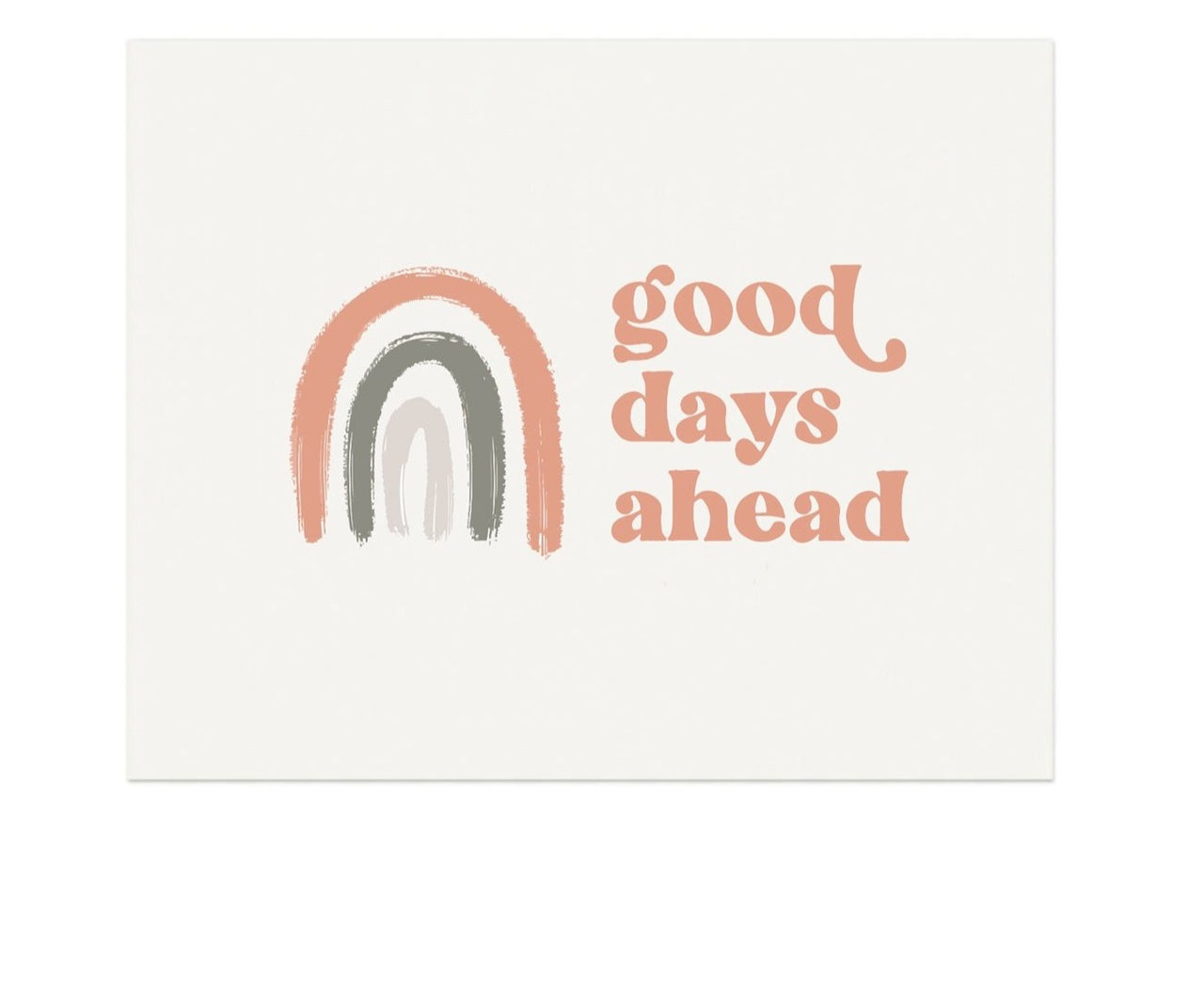 "Good Days Ahead - 5""x7"" Print"