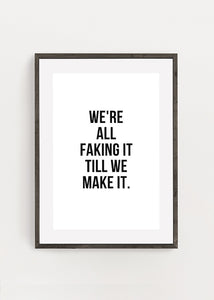 We're All Faking It Till We Make It Poster