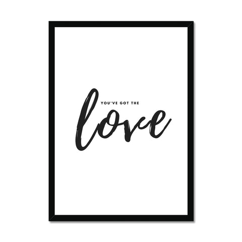 You've got the love Framed Print
