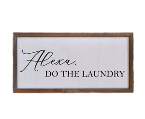 Alexa do the laundry sign