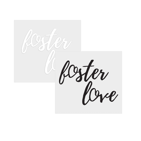 Foster Love- Cursive- Vinyl Sticker (White Text)