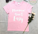 Mommin' Ain't Easy T-Shirt (US Sizes XS-2XL) - PB and Apple Jelly