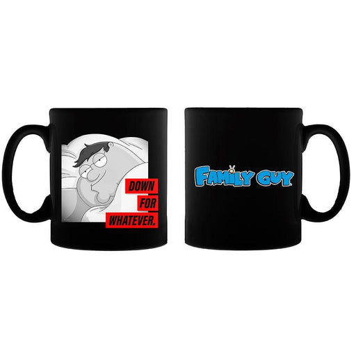 Family Guy Down For Whatever Mug