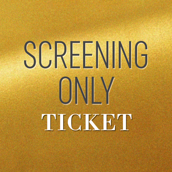 SCREENING ONLY TICKET