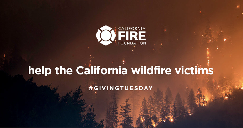 This Giving Tuesday, 20% Of Our Proceeds Go To Helping California's Wildfire Victims