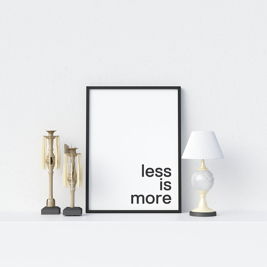 Less is More Poster - Printers Mews