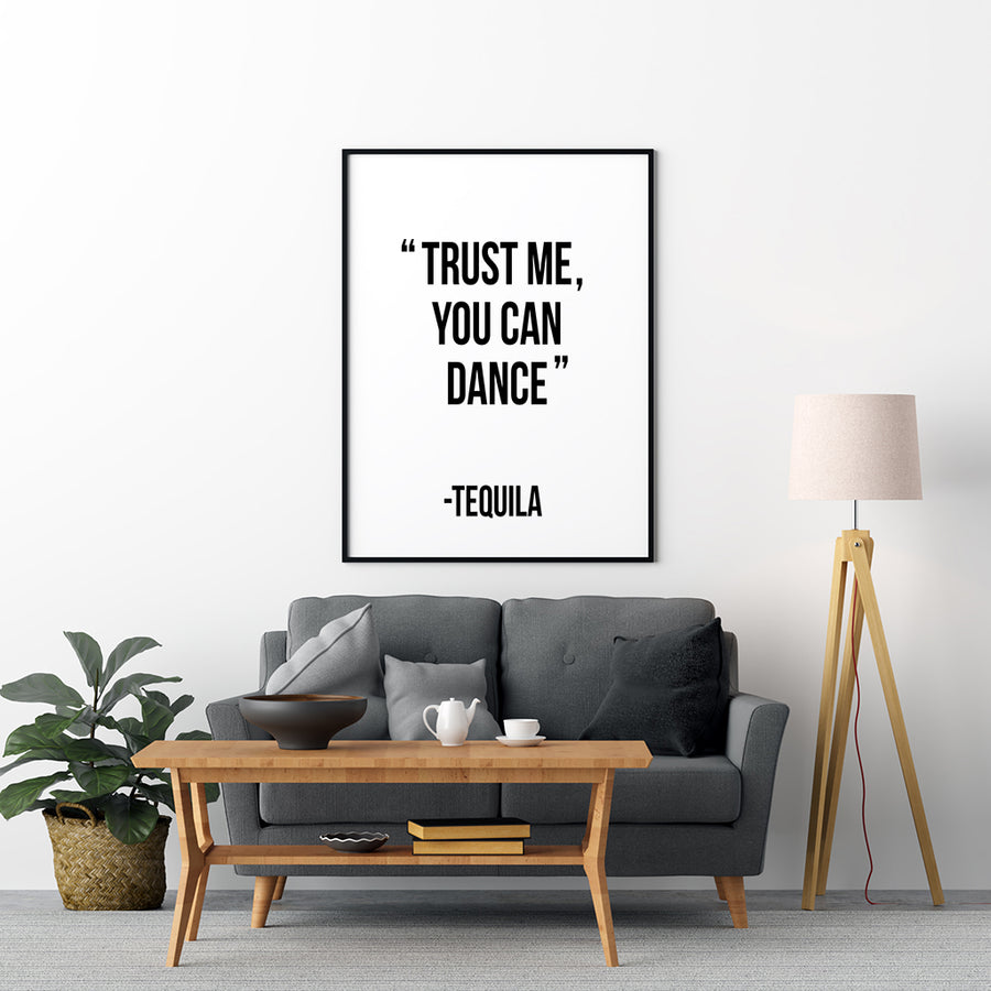 Trust me you can dance - Tequila Poster - Printers Mews