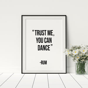 Trust me you can dance - Rum Poster - Printers Mews