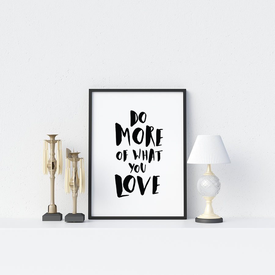 Do more of what you love Poster - Printers Mews