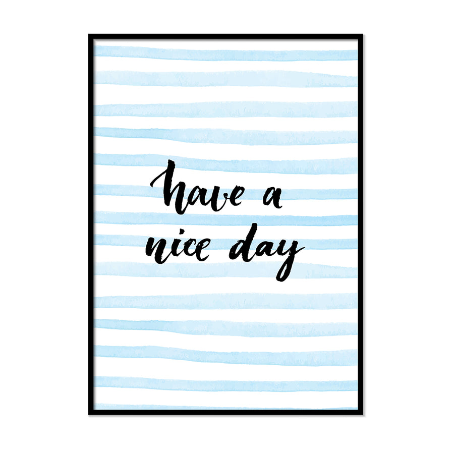 Have a nice day Poster - Printers Mews