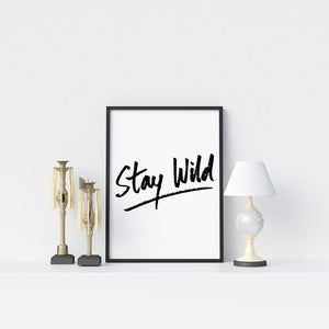 Stay Wild Poster - Printers Mews