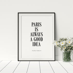 Paris is a good idea - Audrey Hepburn Quote Poster - Printers Mews