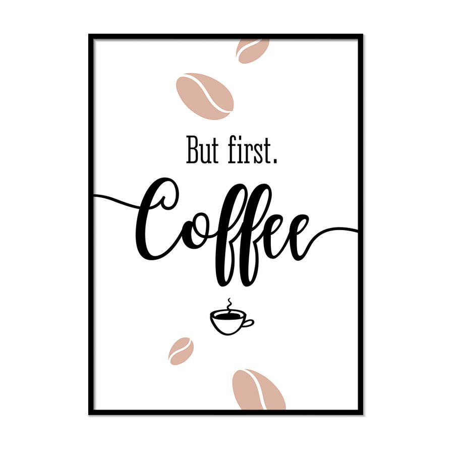 But First Coffee Poster - Printers Mews