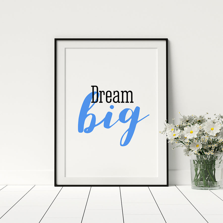 Dream Big Poster - Printers Mews