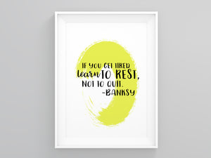 If You Get Tired Learn to Rest Not Quit Wall Art