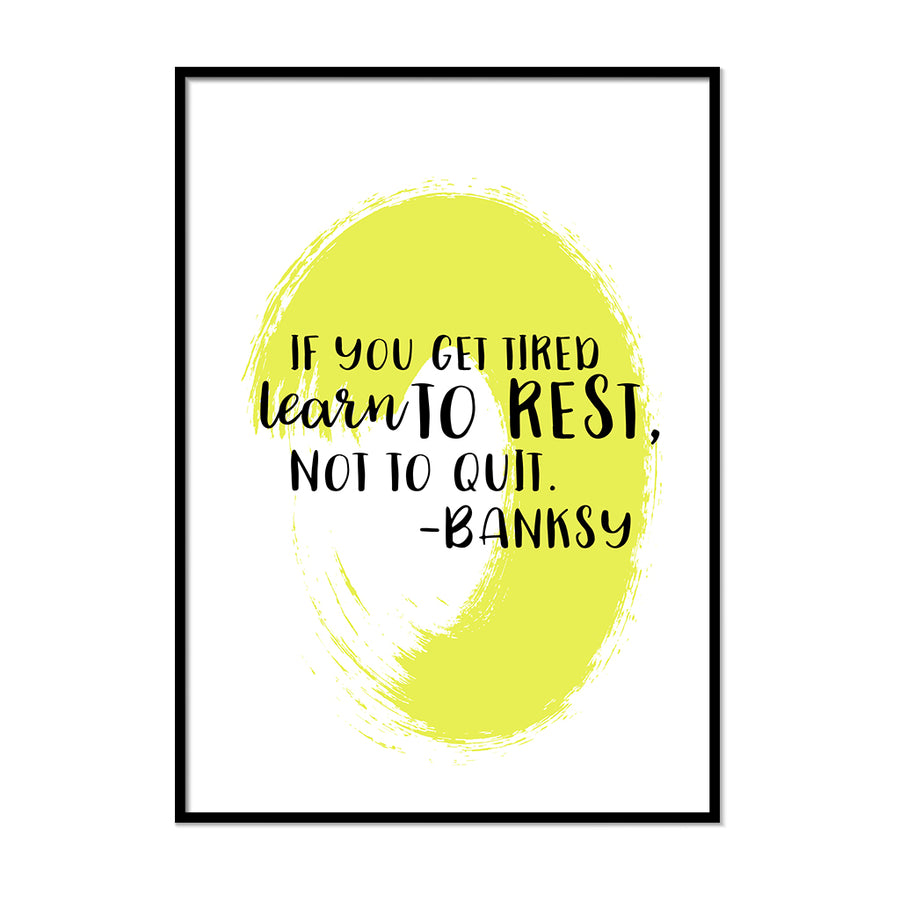 If You Get Tired Learn to Rest Not Quit Poster